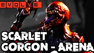SCARLET GORGON IN THE ARENA!! Evolve Gameplay Walkthrough - Multiplayer (Gorgon Gameplay PC 1080p)