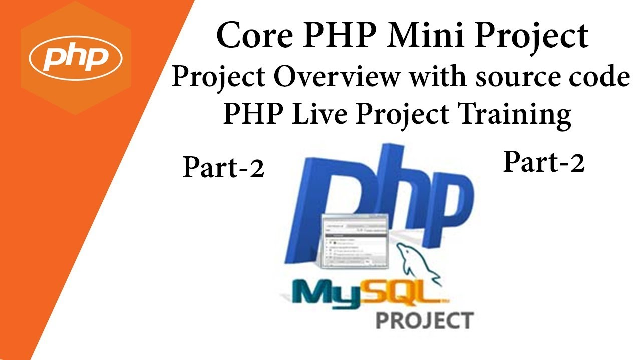 Core PHP 💡 Mini Project 💡 Project Overview with source code 💡 PHP Live  Project Training 💡 Part-2