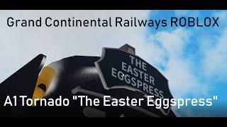 "ROBLOX   GCR   A1 Tornado Railtour ""The Easter Eggspress"""