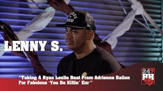 "Lenny S - Taking A Ryan Leslie Beat From Adrienne Bailon For Fabolous ""You Be Killin' Em"""
