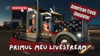 LIVE★ American Truck Simulator 2 ★Logitech g27+TrackIR /Prima zi de Live