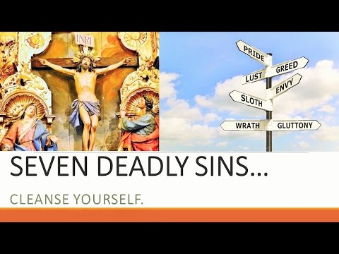 Seven Deadly Sins - Cleansing and Healing Prayer - Pride, Greed, Lust, Anger, Gluttony, Envy, Sloth