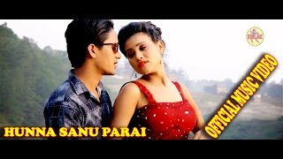 Nepali Song Hunna sanu Parai |ft KB Chand and Tika Jaisi