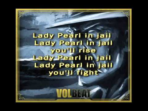 "Volbeat / Pearl Hart with Lyrics ""OG & SL"""