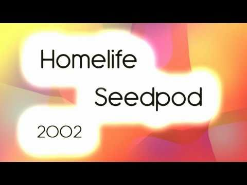 Homelife - Seedpod - 2002