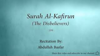 Surah 109  Al Kafirun The Disbelievers  Abdullah Basfar Quran Audio