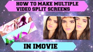 How To  Make Multiple Video Split Screens in Imovie | Video editing Tutorial | DIY
