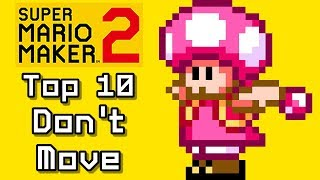 Super Mario Maker 2 Top 10 DON'T MOVE COURSES (Switch)