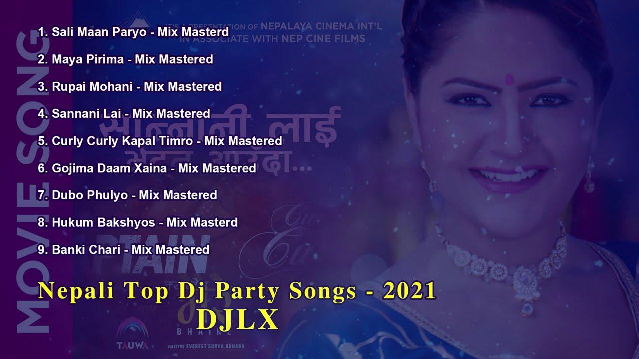 Nepali Top Dj Party Songs - 2021 || DJLX || New Nepali Movie Songs 2021 || Nepali Movie SOngs 2021