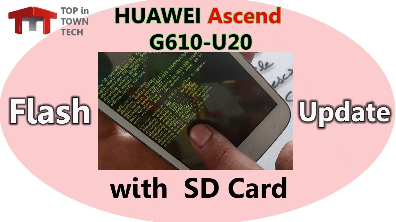 Huawei Ascend g610-u20 ✔ Flash/Update ✔ via SD Card ✔ by ✔ TOPinTOWN Tech ✔