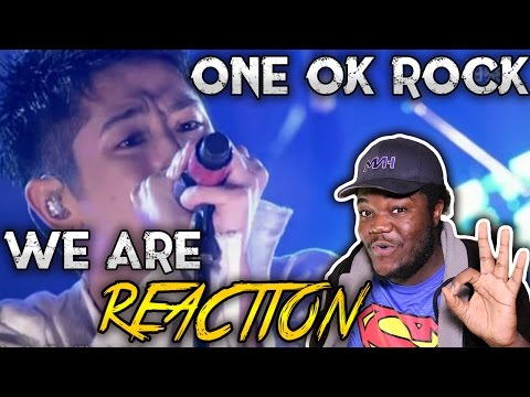 ONE OK ROCK - WE ARE : REACTION!!