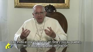 Videomensaje del Papa por la paz en Siria
