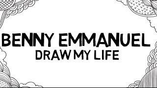 Draw My Life Benny Emmanuel / Harold Benny / #DibujandoMiVida