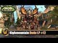 Highmountain Dudu LP #12: Level 65-69 BC Dungeon EP Test