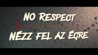 NO RESPECT - NÉZZ FEL AZ ÉGRE (LYRICS VIDEO)