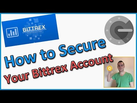 How to Secure your Bittrex Account - Do not get Hacked!