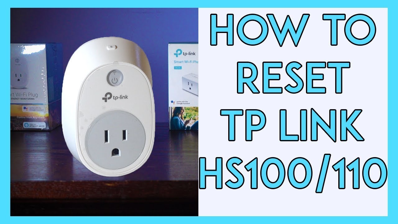 How to Reset TP Link HS100/HS110 Smart Plug