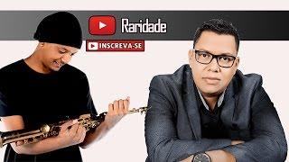 Raridade - Anderson Freire & Filipe Bohlke | Sax Cover