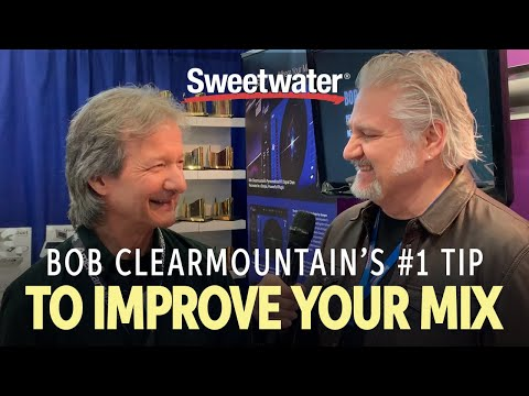 Sweetwater at AES 2019 — Bob Clearmountain's #1 Tip to Improve Your Mix