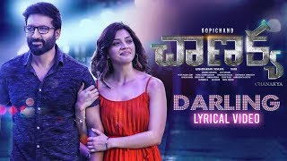 Darling Lyrical Song | Chanakya Movie | Gopichand, Mehreen, Zareen Khan | Thiru | AK Entertainments