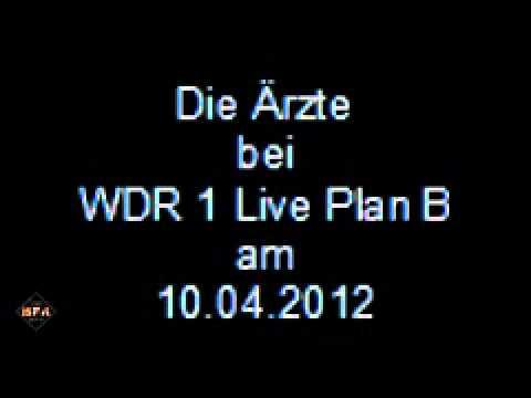 Die ärzte Bei Wdr 1 Live Plan B 10042012 Youtube