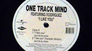 I like you  - One track mind (feat.rodriguez)
