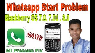 How to Solve Whatsapp problem in Blackberry phone 2017 fix whatsapp problem Hindi