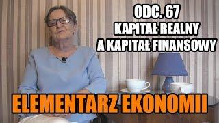 ELEMENTARZ EKONOMII odc.67 - Kapitał realny a kapitał finansowy