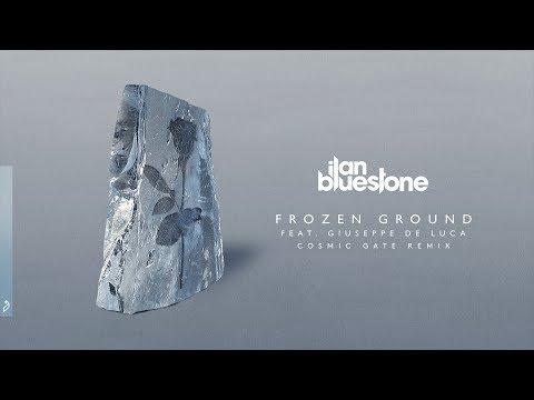 ilan Bluestone feat. Giuseppe De Luca - Frozen Ground (Cosmic Gate Remix)