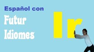 Испанский язык. Урок 27. Ir