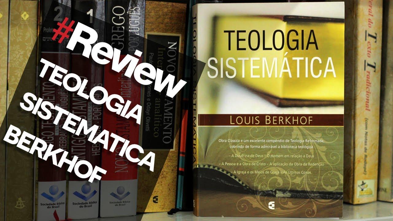 Teologia sistem tica louis berkhof review 18