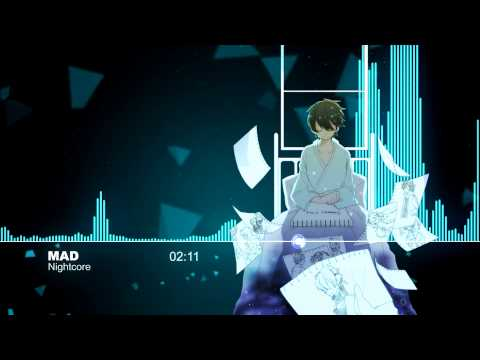 ♫【Nightcore】 Mad