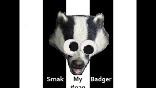 """Smak My Badger"" EP030 