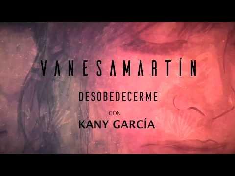 Vanesa Martín - Desobedecerme con Kany Garcia