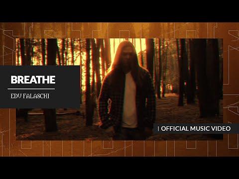 EDU FALASCHI | Breathe | Official Music Video