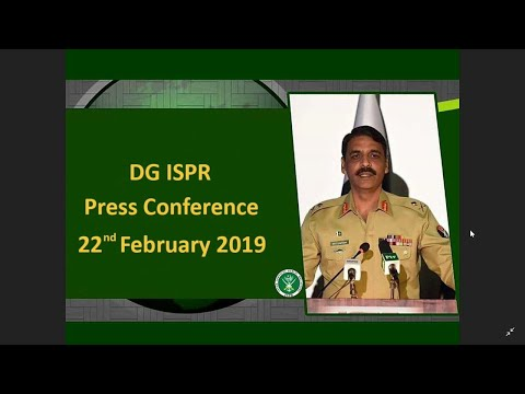 DG ISPR Press Conference (1) - 22 February 2019