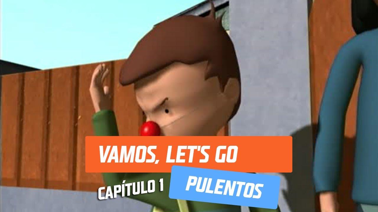Download Capítulo 1: Vamos, Let's go | Pulentos | Temporada 2005