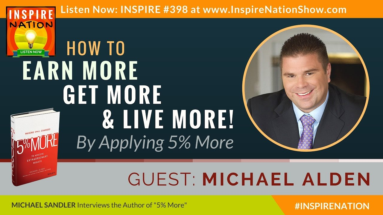 michael alden how to earn more get more live more by michael alden how to earn more get more live more by applying 5 more inspirational story reviewsmspy