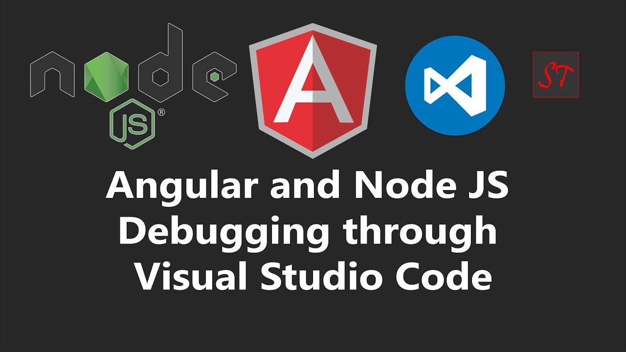 Session 6 | Angular and Node JS debugging through Visual Studio Code