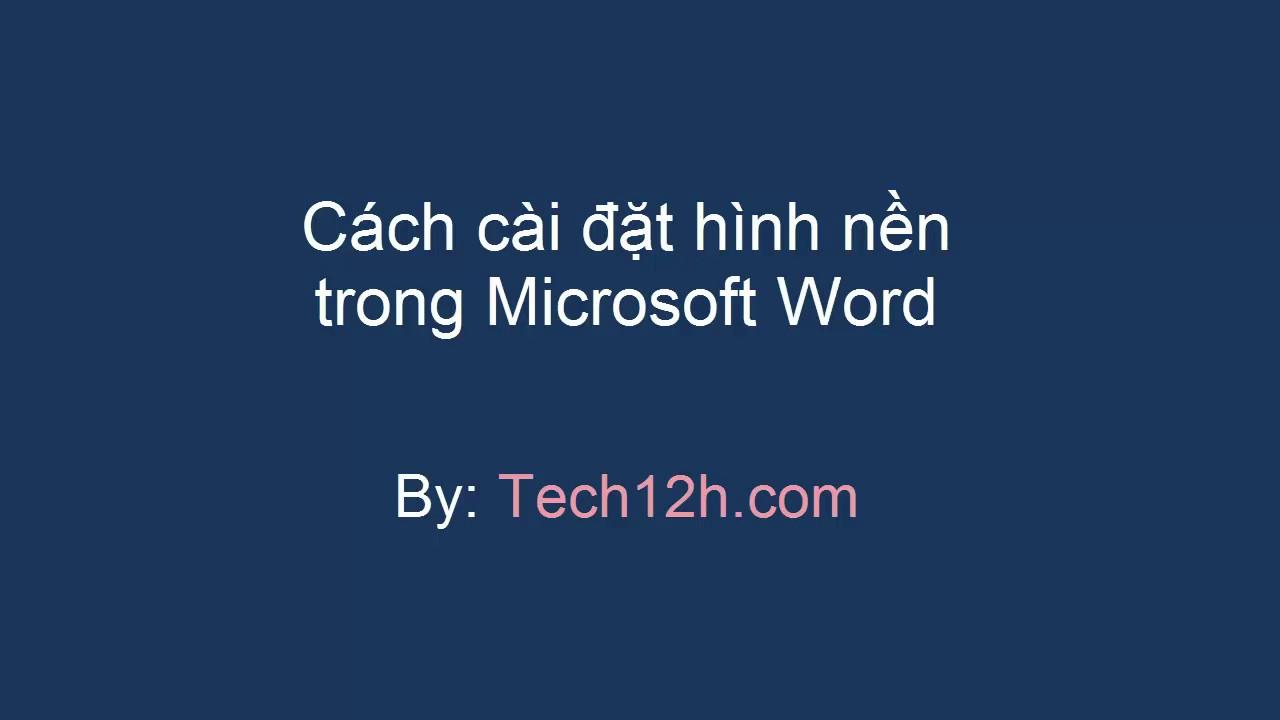 Cách cài đặt hình nền trong Microsoft Word