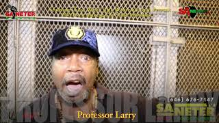 Prof Larry Talks About The Life & Times He Was A Gangster
