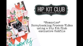 *Memories* - Scrapbooking Process Video using a Hip Kit Club exclusive Cutfile