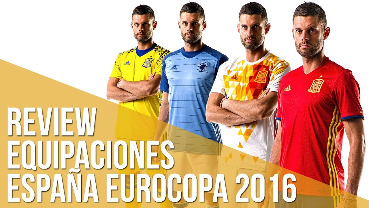Review equipaciones España Eurocopa 2016 - YouTube