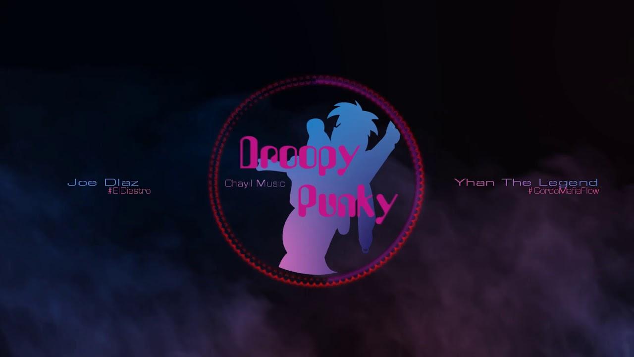 Joe Diaz - Droopy Punky Feat Yhan The Legend