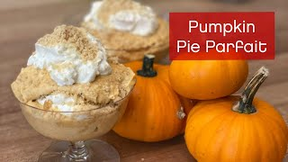 How to Make Pumpkin Pie Parfait – It's Easy AF!