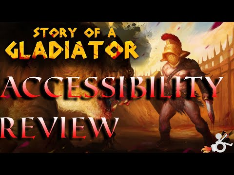 Story of a Gladiator Accessibility Review
