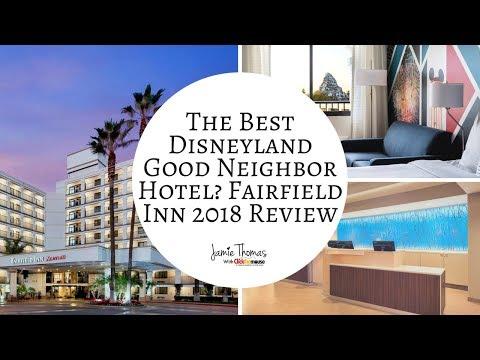 What Is The BEST Good Neighbor Hotel At Disneyland? Fairfield Inn Anaheim Review 2018