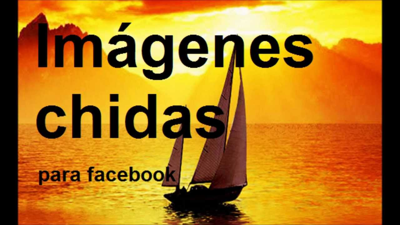 Imagenes Chidas Para Facebook