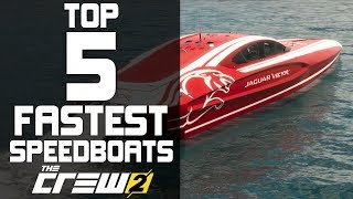 The Crew 2 - TOP 5 FASTEST SPEEDBOATS (Fully Upgraded) 220+mph
