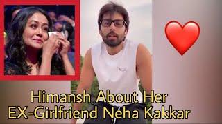 Himansh Kohli Speaks On His Break-Up With Neha Kakkar & Wafa Na Raas Aayi #Trending Song